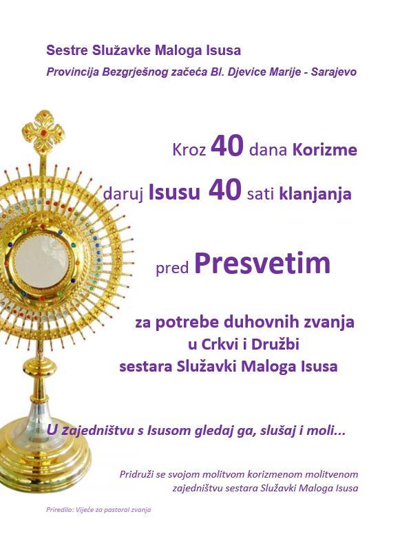 """Kroz 40 dana korizme daruj Isusu 40 sati klanjanja pred Presvetim""."
