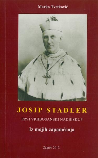 Josip Stadler, prvi vrhbosanski nadbiskup