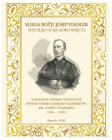 Sluga Božji Josip Stadler, svjetiljka koja gori i svijetli