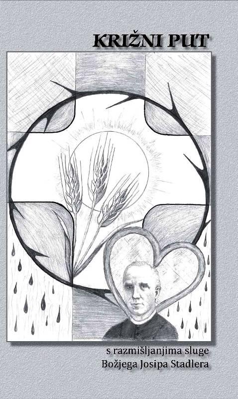 Križni put s razmišljanjima sluge Božjega Josipa Stadlera
