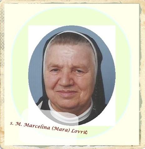 Na uočnicu svetkovine Kristova Uzašašća, u nebo se preselila s. M. Marcelina (Mara) Lovrić